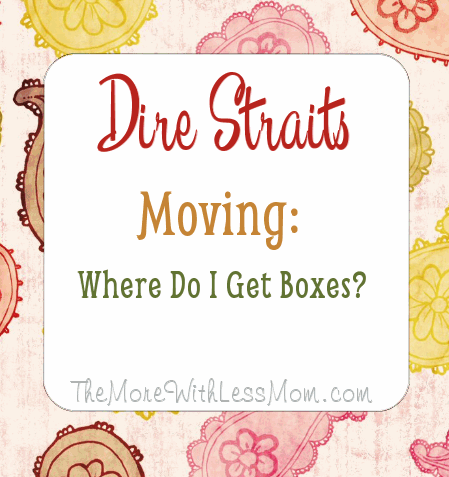 Dire Straits Moving: Where Do I Get Boxes?