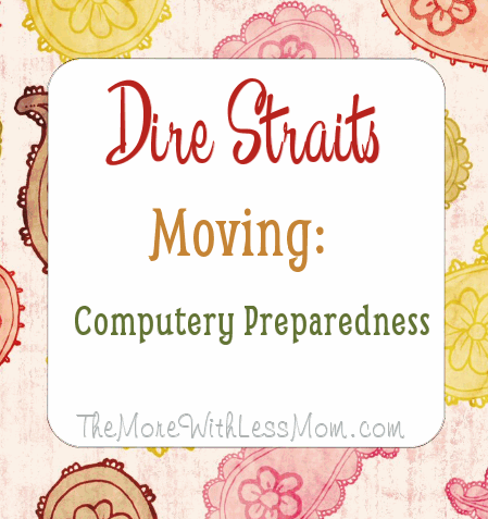 Dire Straits Moving: Computery Preparedness