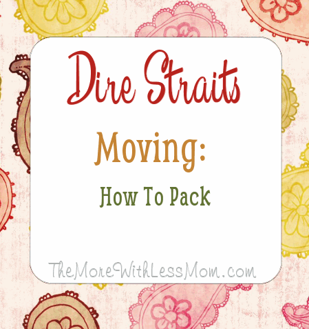 Dire Straits Moving: How To Pack