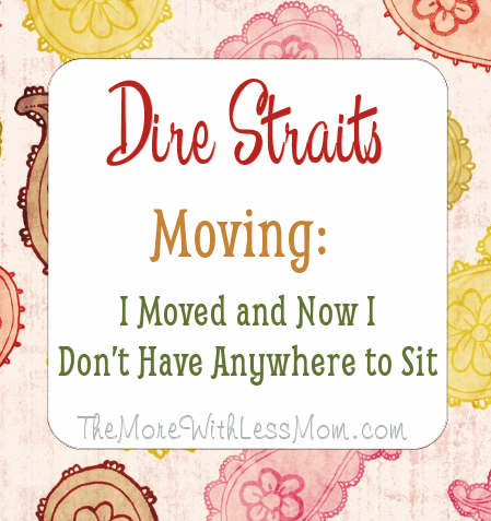 Dire Straits Moving: I Moved and Now I Don't Have Anywhere to Sit