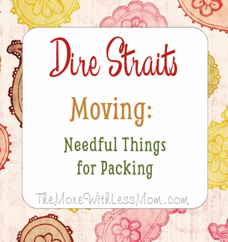 Dire Straits Moving: Needful Things for Packing